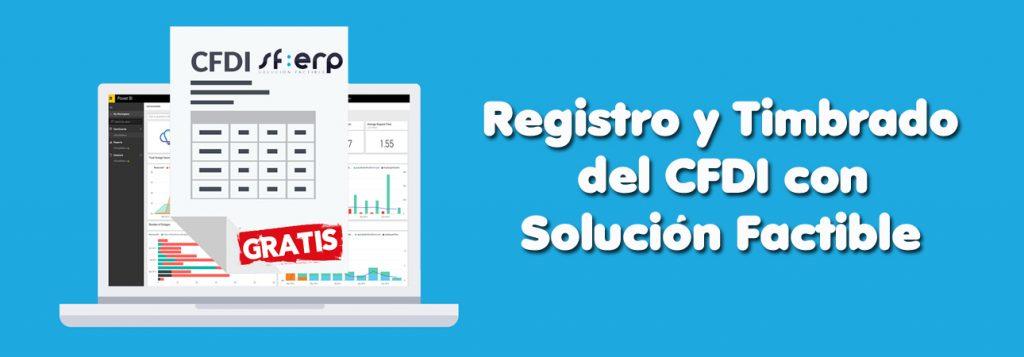 Solución Factible GRATIS - Registro en el Timbrado de CFDI